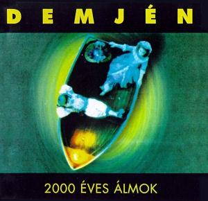 Demjén Ferenc - 2000 éves álmok CD