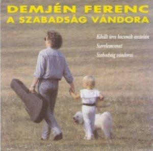 Demjén Ferenc - A szabadság vándora CD