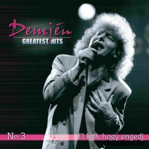 Demjén Ferenc - Greatest Hits No. 3. - El kell, hogy engedj CD