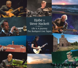 Djabe & Steve Hackett - Life Is A Journey - The Budapest Live Tapes 2CD+DVD
