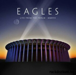Eagles - Live From The Forum MMXVIII - 2CD + Blu-ray