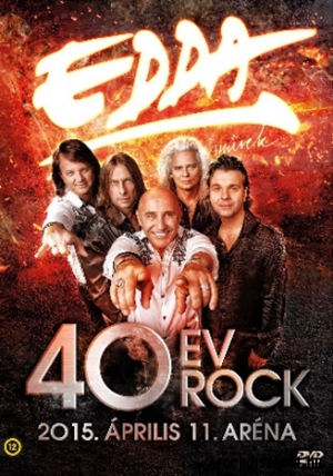 Edda Művek - 40 év Rock - 2015. április 11. Aréna DVD