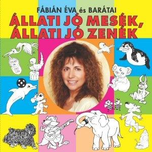 Fábián Éva és Barátai - Állati jó mesék, állati jó zenék CD