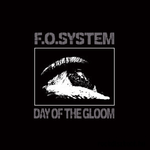 F.O.System - Day Of The Gloom (Vinyl) LP