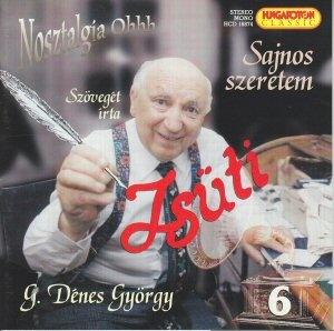 G. Dénes György (Zsüti) - Sajnos szeretem - Nosztalgia Ohhh CD