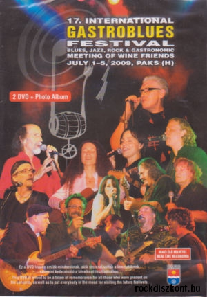 17. International Gastroblues Festival - July 1-5, 2009, Paks 2DVD