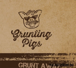 Grunting Pigs (Pribojszki Mátyás, Szász Ferenc) - Grunt Away CD