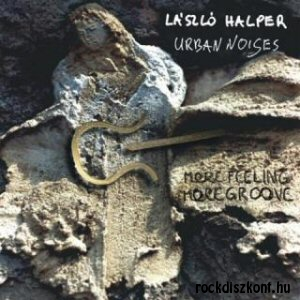 Halper László - Urban Noises - More Feeling More Groove CD