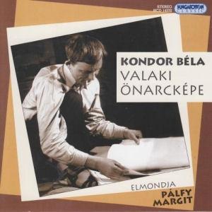 Kondor Béla: Valaki Önarcképe - elmondja Pálfy Margit CD