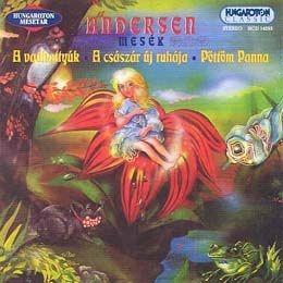 Andersen mesék: A vadhattyúk - A császár ruhája - Pöttöm Panna CD