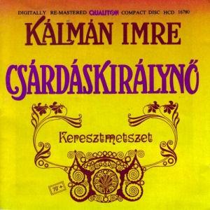Kálmán Imre: Csárdáskirálynő (keresztmetszet) CD