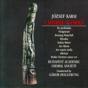 József Karai: Choral Works CD