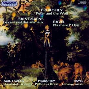 Prokofjev: Péter és a farkas / Ravel: Lúdanyó meséi / Saint-Saens: Az állatok farsangja CD