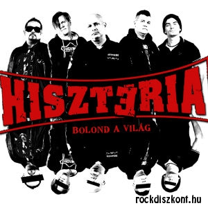 Hisztéria - Bolond a világ CD