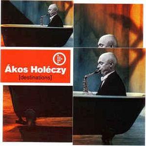 Holéczy Ákos - Destinations CD