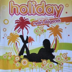 Holiday - A legnagyobb hazai nyári slágerek CD