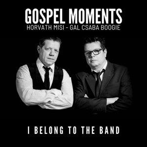 Horváth Misi - Gál Csaba Boogie - Gospel Moments: I Belong to the Band CD