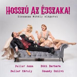 Hosszú az éjszaka!: Eisemann Mihály slágerei (Peller Anna, Peller Károly, Bódi Barbara) CD
