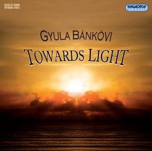 Bánkövi Gyula - Towards Light SACD