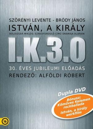 Szörényi Levente-Bródy János: István, a király - I.K.3.0 - 30. éves Jubileumi Előadás 2DVD