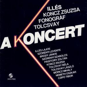 Illés  - A koncert - Koncz Zsuzsa, Fonográf, Tolcsvay CD