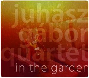 Juhász Gábor Quartet - A kertben / In the Garden CD