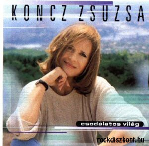 Koncz Zsuzsa - Csodálatos világ - Duettek CD
