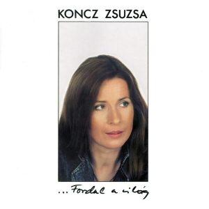 Koncz Zsuzsa - ...Fordul a világ CD