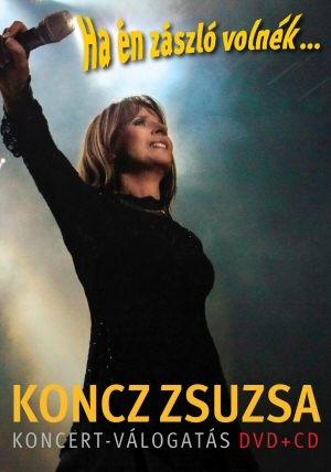 Koncz Zsuzsa - Ha én zászló volnék... DVD+CD
