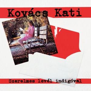 Kovács Kati - Szerelmes levél indigóval CD