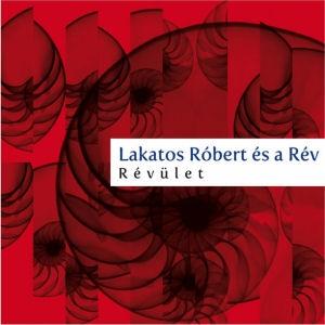 Lakatos Róbert és a Rév - Révület CD