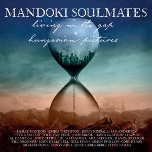 Mandoki Soulmates - Living in the Gap + Hungarian Pictures 2CD