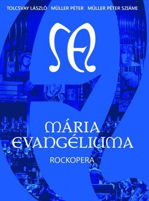 Tolcsvay László - Müller Péter - Müller Péter Sziámi: Mária Evangéliuma (Rockopera) DVD