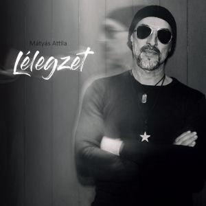 Mátyás Attila -  Lélegzet CD