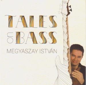 Megyaszay István (Babos Gyula, Szakcsi L. Béla, Lukács Péter, Maróthy Zoltán)  - Tales on Bass  CD