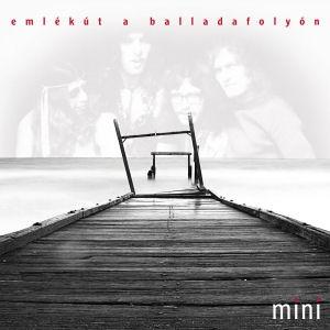 Mini - Emlékút a Balladafolyón CD - M - CD (magyar) - Rock Diszkont ... 5addb7dd69