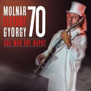 Molnár Elefánt György - 70: Adj még egy napot - Maxi CD
