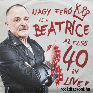 Nagy Feró és a Beatrice - Az első 40 év Live! CD