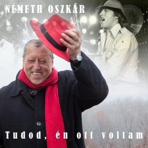 Németh Oszkár - Tudod, én ott voltam CD