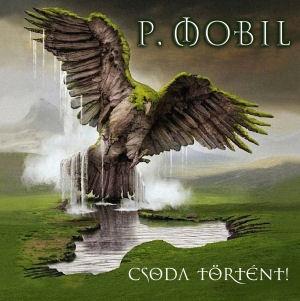 P. Mobil - Csoda történt! CD + 24 oldalas booklet