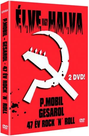 P. Mobil - Élve vagy Halva - P. Mobil - Gesarol 47 év Rock 'n' Roll (Limitált kiadás) 2DVD