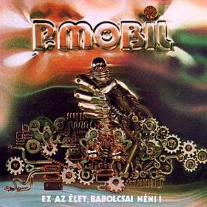 P. Mobil - Ez az élet Babolcsai néni! (Vinyl) LP