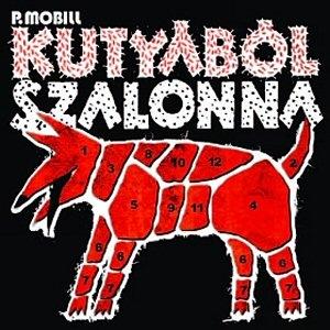 P. Mobil - Kutyából szalonna (Remaster 2009) CD