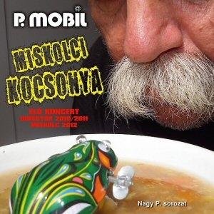 P. Mobil - Miskolci kocsonya 2CD