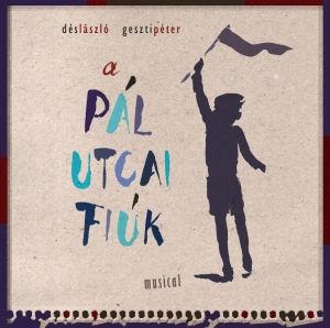Dés László - Geszti Péter: A Pál utcai fiúk -  musical  CD