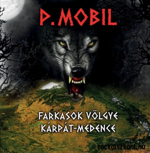 P. Mobil - Farkasok völgye Kárpát-medence (normál tokos) CD+szövegkönyv