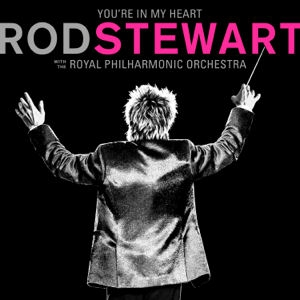 Rod Stewart - You're in My Heart: Rod Stewart with the Royal Philharmonic Orchestra (Vinyl) 2LP