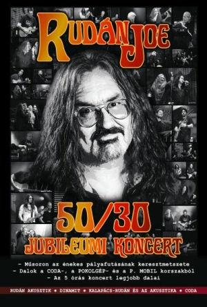 Rudán Joe - 50/30 Jubileumi koncert DVD