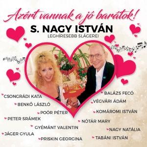 S. Nagy István leghíresebb slágerei - Azért vannak a jóbarátok CD