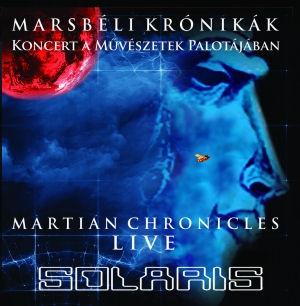 Solaris - Marsbéli Krónikák (Martian Chronicles) Live - Koncert a Művészetek Palotájában CD
